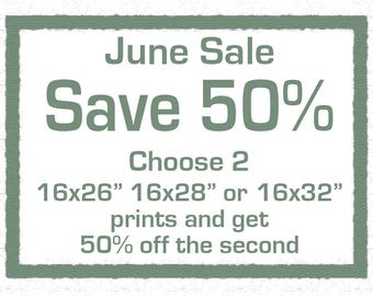 Spring Sale - Save 50 percent on the second print when you buy 2 sized 16x26, 16x28, or 16x32