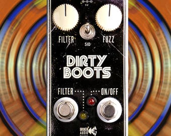 Dirty Boots Fuzz Pedal - Classic two transistor Fuzz sounds with foot switch selectable filter