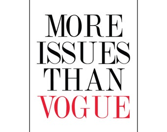 MORE ISSUES Than VOGUE Poster A4 Motivational poster Perfect for Fashion Lovers
