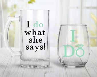 I Do, I Do What She Says Glass Set, Engagement Gift, Wedding Gift, Brides Gift, Engagement Gift For Couples, Engagement Wine Glass
