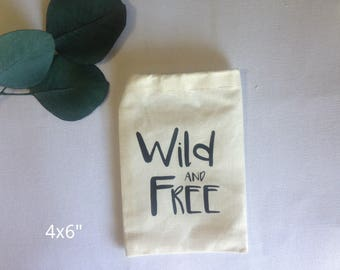 Wild and Free - party favor bag - 100% cotton - wild and free gift bag