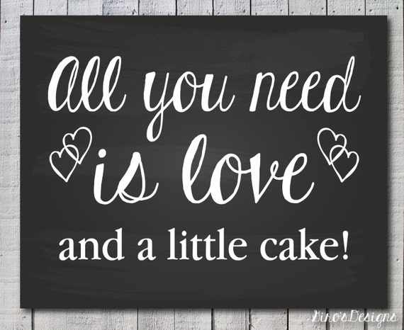All you need is love and a little cake! sign - Printable cake sign, wedding decor, wedding sign, decor sign, chalkboard sign