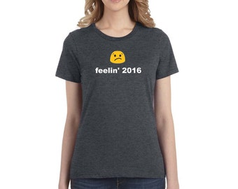 Feelin' 2016 Presidential Election Ladies T-Shirt