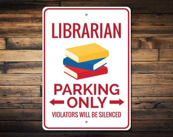 Librarian Parking Sign, Librarian Gift for Librarian Sign, Library Book Sign for Librarian, Library Book Decor - Quality Aluminum ENS1002728