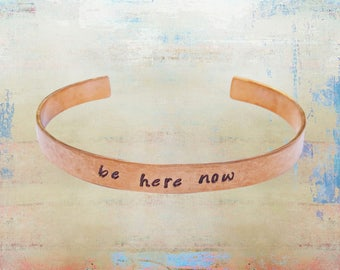 """Be Here Now Bracelet Hand Stamped Mantra Yoga Inspirational Intentional Jewelry 1/4"""" copper"""