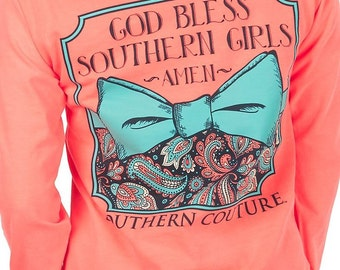 God Bless Southern Girls Southern Couture long sleeve tee