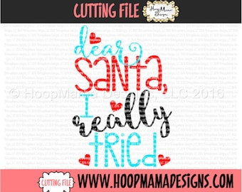Dear Santa I Really Tried - Christmas SVG DXF eps and png Files for Cutting Machines Cameo or Cricut