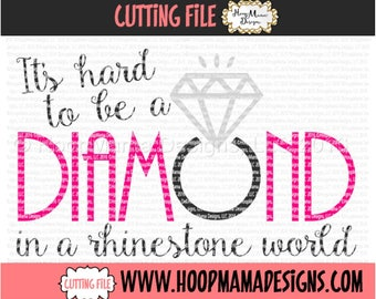It's Hard To Be a Diamond In A Rhinestone World SVG DFX EPS and png Files for Cutting Machines Cameo or Cricut