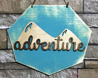 adventure/sign/wood sign/laser engaved/painted/sealed