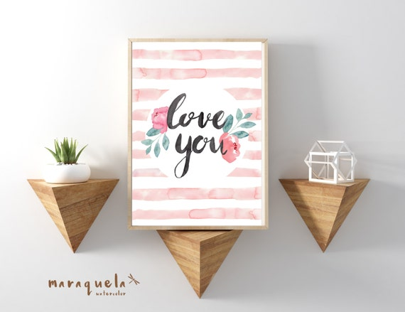 LOVE YOU Original Watercolor stripes, lettering and flowers handmade. Modern decoration, Wall Art romantic Quote of love Decor artprint text