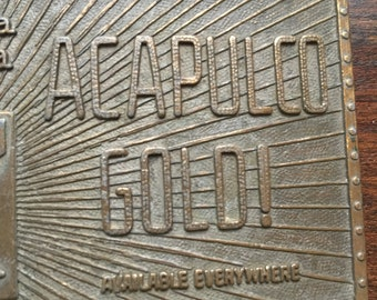 Vintage Acapulco Gold - Belt Buckle - I'd Walk a Mile for Acapulco Gold - Free Shipping
