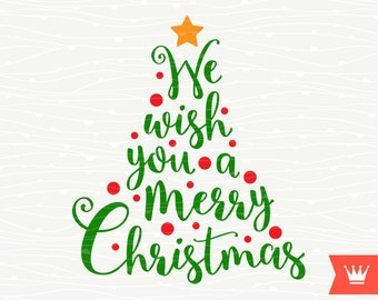 We Wish You A Merry Christmas SVG Christmas Cutting File Christmas Tree Winter for Cricut Explore, Silhouette Cameo, Cutting Machines