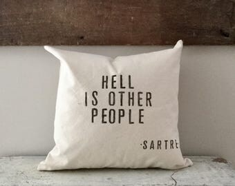 "Sartre quote canvas pillow cover. ""Hell is other people."" Or ""L'enfer c'est les Autres."""