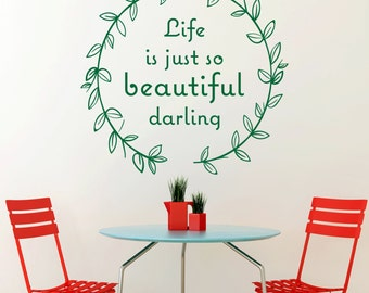 Life is Just so Beautiful Darling Wall Quote - Vinyl Decal