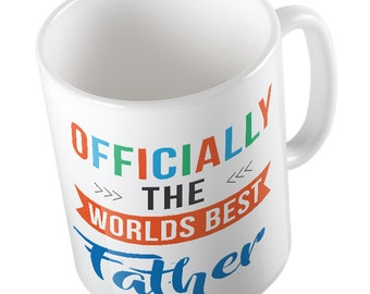 OFFICIALLY the worlds best FATHER mug