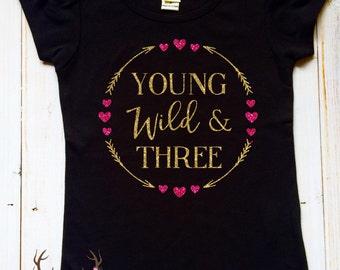 Young Wild and Three Shirt - Girls Birthday Shirt - Valentine Third Birthday Shirt - Toddler Girl Wild Third Birthday Shirt - Wild and Three