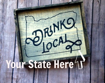 Drink Local Sign,  Oregon Drink Local, Beer Signs, Home Bar Decor, Gifts for Him, State Drink Local, Valentine's Day Gift for Him