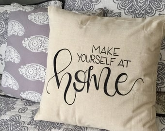 Make Yourself at Home Pillow Cover, Entry pillow, entryway decor, entryway pillow cover, guest room pillow, guest room pillow cover, home