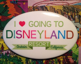 I Heart Going To Disneyland Resort Button