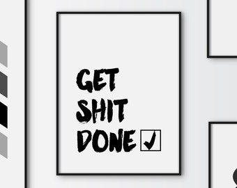 Get shit done motivational quote poster, office decor, black and white typography, work poster, instant download, office typography