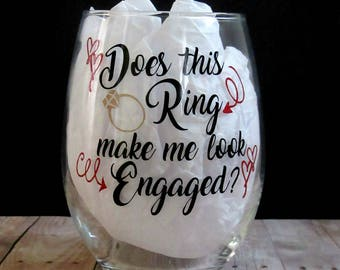 Does This Ring Make Me Look Engaged, Wine Glass, Wedding Announcement
