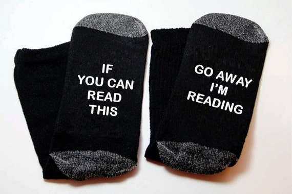 Customized fun socks for students gift If you can read this Go away I'm reading