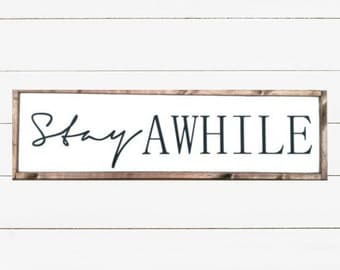 Stay Awhile Wood Sign - Painted Wood Sign - Stay Awhile Sign - Entryway Sign - Living Room Sign