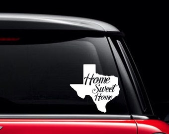 Home Sweet Home Texas Decal / Texas Home Decal / TX Decal / Texas Decal / Home Sweet Home Decal / Texas Pride Decal / Texas is Home Decal