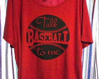 more colors avaliable- Talk baseball to me. Womens baseball slouchy tee. Baseball shirts. Fan shirts.
