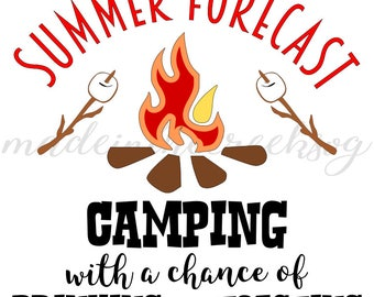 Summer Forecast, Quotes, Camping, Drinking, Toasting, Summer Fun, Campfire, SVG File, Digital Print, PNG, PDF, Cut File, Silhouette, Cricut
