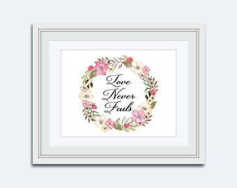 Love Never Fails - wedding print - wedding sign - pink flower wreath - Wedding printable - Wedding quote - instant download - DIY printable