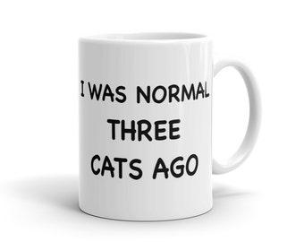 I Was Normal Three Cats Ago Mug, Cats Mug Cat Lady Mug for Cat Lady Gift for Cat Dad Mug for Cat Dad Gift Rescue Animals Mug Love Cats #1184