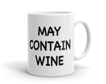 May Contain Wine Mug, Funny Wine Mug, Wine Tasting Mug, Wine Tasting Gift, Wine Lover Mug, Wine drinking Mug for wine lover wine gift #1212