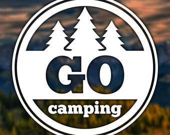 Go Camping Sticker for Car, Window, Computer or Notebook - Decal