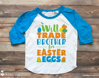 Will Trade Brother for Easter Eggs - Easter Sibling Outfits - Boys Easter Shirt - Funny Easter Shirt - Kids Easter Shirts - Toddler Easter
