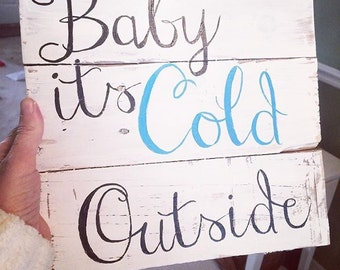 Baby its Cold Outside sign
