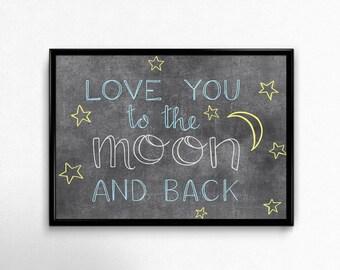 Love You To The Moon and Back, 8x10 and 5x7 Printable, Nursery Printable, Chalkboard Art, Nursery Decor, Hand Lettered