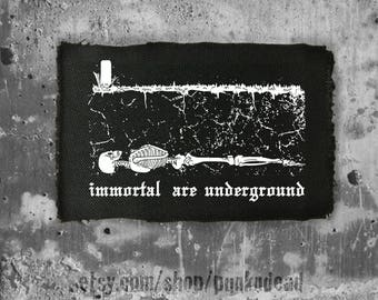 Immortal are underground patch • punk patch • horror patch • goth patch • fabric • punk aufnäher • custom patches