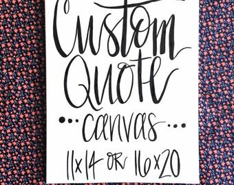 Custom quote canvas / 11x14 or 16x20 / canvas sign / custom quote / custom canvas