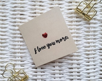 Valentines Card, Valentine Card, Love Card, I Love You More Card, Valentines Day Card, Gift Tag, Small Card