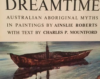 The Dreamtime by Charles P Mountford