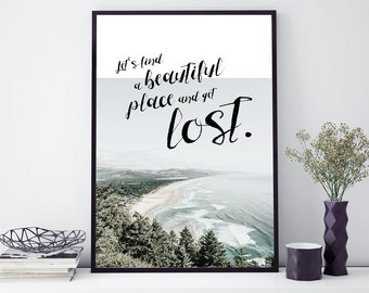 Let's find a BEAUTIFUL PLACE photography typography wall art print
