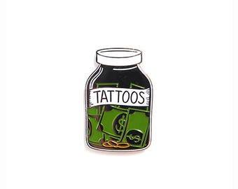 Save your money for tattoos! - Enamel Pin
