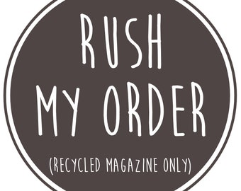 Rush My Order for Recycled Magazine Items
