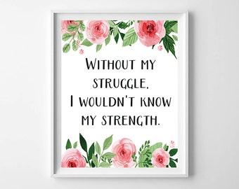 Encouragement Wall Art, Encouragement Print,Struggle printable, Strenght print,Typography Art Print,inspirational print, motivational print