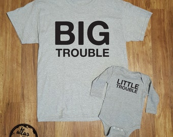 Dad and Son, Dad and Baby Matching Shirts, Father's Day Gift, Gift for Dad, BIG Trouble Shirt, Little Trouble Shirt, Father and Son Shirts