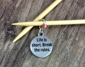 Knit Progress Marker, Gift for Knitter, Crochet Stitch Marker, Stitch Marker, Life Is Short Break the Rules, Removable, Zipper Pull