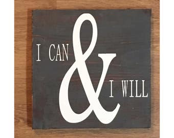 I can & I will hand painted wood sign, motivating sign, determined sign, self love sign, office sign, teacher sign