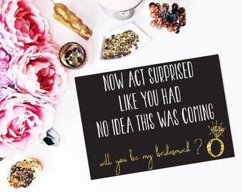 Now Act Surprised\\Bridesmaid Card\\Digital File