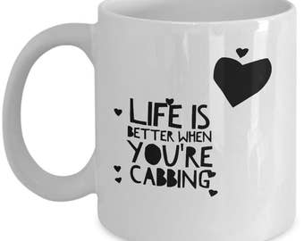 Cabbing/Cabochon/Lapidary/Gem Cutters Coffee Mug/Gemstone/Gems/Life Is Better When You're Cabbing/Lapidary Mug/Cab Cutters Mug/Coffee Mug